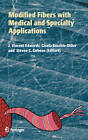 Modified Fibers with Medical and Specialty Applications by Springer-Verlag New York Inc. (Hardback, 2006)