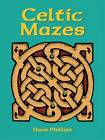 Celtic Mazes by Dave Phillips (Paperback, 1998)