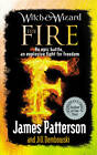 Witch & Wizard: The Fire by James Patterson (Paperback, 2012)