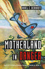 Motherland in Danger: Soviet Propaganda during World War II by Karel C. Berkhoff (Hardback, 2012)