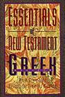 Essentials of New Testament Greek by Thomas Sawyer, Ray Summers (Hardback)