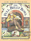 Full Belly Bowl by AYLESWORTH (Other book format, 1999)