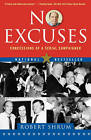 No Excuses: Concessions of a Serial Campaigner by Robert Shrum (Paperback, 2008)