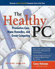 Healthy PC: Preventive Care, Home Remedies, and Green Computing by Carey Holzman, Guy Hart-Davis (Paperback, 2000)
