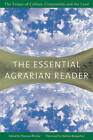 The Essential Agrarian Reader: The Future of Culture, Community, and the Land by Counterpoint (Paperback / softback, 2004)