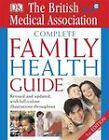 BMA Complete Family Health Guide by Dorling Kindersley Ltd (Hardback, 2005)