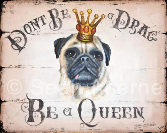 Fawn Pug Dog Be A Queen Wooden Shabby Chic Sign Print Plaque Art for Dog Lovers