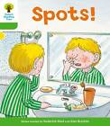 Oxford Reading Tree: Level 2: More Stories A: Spots! by Thelma Page, Roderick Hunt (Paperback, 2011)