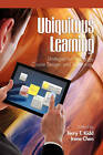 Ubiquitous Learning: Strategies for Pedagogy, Course Design, and Technology by Information Age Publishing (Paperback, 2011)