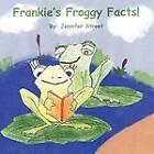 Frankie's Froggy Facts! by Jennifer Street (Paperback / softback, 2012)