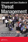 Concepts and Case Studies in Threat Management by Frederick S. Calhoun, Stephen W. Weston (Paperback, 2012)