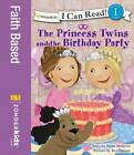 The Princess Twins and the Birthday Party by Mona Hodgson (Paperback, 2012)
