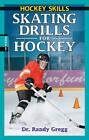 Skating Drills for Hockey by Dr Randy Gregg (Paperback, 2006)