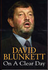 David Blunkett: On a Clear Day by David Blunkett (Hardback, 2002)