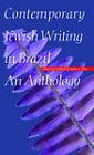 Contemporary Jewish Writing in Brazil: An Anthology by University of Nebraska Press (Hardback, 2009)