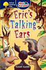 Oxford Reading Tree: All Stars: Pack 2: Eric's Talking Ears by Susan Gates (Paperback, 2007)