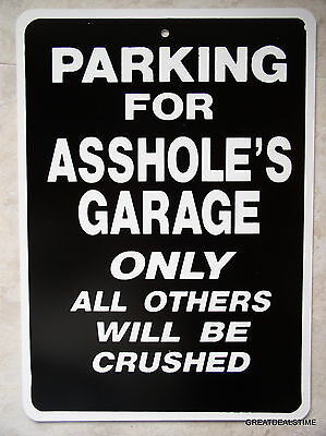A!@#'s Ass Garage Parking Only All others Crushed Great Man Cave Sign New