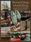 Period Ship Modelmaking: An Illustrated Masterclass: The Building of the American Privateer Prince de Neufchatel by Phillip Reed (Hardback, 2007)