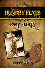 Hungry Flats: East of Lucia by Joseph Botts (Hardback, 2010)