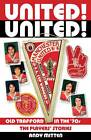United! United!: Man United in the '70s: The Players' Stories by Andy Mitten (Hardback, 2011)