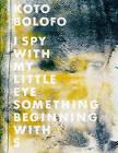 Koto Bolofo: I Spy with My Little Eye, Something Beginning with S by Steidl Publishers (Hardback, 2010)