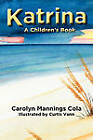 Katrina: A Children's Book by Carolyn Mannings Cola (Paperback, 2010)