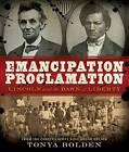 Emancipation Proclamation: Lincoln and the Dawn of Liberty by Tonya Bolden (Hardback, 2013)