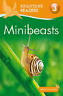 Kingfisher Readers: Minibeasts (Level 3: Reading Alone with Some Help) by Anita Ganeri (Paperback, 2012)