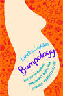 Bumpology: The Myth-busting Pregnancy Book for Curious Parents-to-be by Linda Geddes (Paperback, 2013)