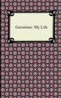 Geronimo: My Life by Geronimo (Paperback / softback, 2012)