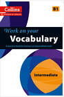 Collins Work on your Vocabulary - Intermediate (B1) by HarperCollins Publishers (Paperback, 2013)