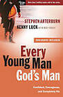 Every Young Man God's Man: Confident, Courageous, and Completely His: Includes Workbook by Stephen Arterburn, Mike Yorkey, Kenny Luck (Paperback, 2010)