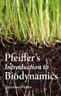 Pfeiffer's Introduction to Biodynamics by Ehrenfried E. Pfeiffer (Paperback, 2011)