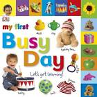 My First Busy Day Let's Get Learning by DK (Board book, 2011)
