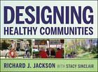Designing Healthy Communities by Richard J. Jackson, Stacy Sinclair (Hardback, 2011)
