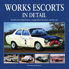 Works Escort in Detail: Ford's Rear-Wheel-Drive Competition Escorts, Car by Car by Graham Robson (Hardback, 2012)