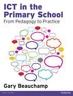 ICT in the Primary School: From Pedagogy to Practice by Gary Beauchamp (Paperback, 2012)