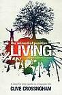 The Wizard of Positive Living: Tools to Improve Your Life by Clive Crossingham (Paperback, 2012)
