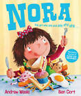 Nora: The Girl Who Ate and Ate and Ate by Andrew Weale (Paperback, 2011)