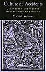 Culture of Accidents: Unexpected Knowledges in Early Modern England by Michael Witmore (Hardback, 2002)