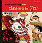Celebrating the Chinese New Year by Sanmu Tang (Paperback, 2010)