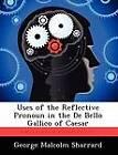 Uses of the Reflective Pronoun in the de Bello Gallico of Caesar by George Malcolm Sharrard (Paperback / softback, 2012)