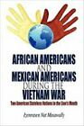African Americans and Mexican Americans During the Vietnam War: Two American Stateless Nations in the Lion's Mouth by Izemrasen Nat Musawally (Paperback / softback, 2011)
