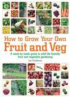 How to Grow Your Own Fruit and Veg: A Week-by-week Guide to Wild-life Friendly Fruit and Vegetable Gardening by Joe Hashman (Paperback, 2012)