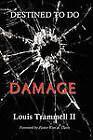 Destined to Do Damage by Louis Trammell II (Paperback, 2010)