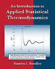 An Introduction to Applied Statistical Thermodynamics by Stanley I. Sandler (Paperback, 2010)
