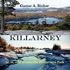 Killarney: Travels to, in, and Around the Wilderness Park by Gustav A. Richar (Paperback, 2011)