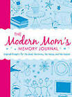 The Modern Mom's Memory Journal: Inspired Prompts for the Good, the Gross, the Messy, and the Magical by Adams Media (Paperback, 2013)