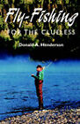 Fly-fishing for the Clueless by Donald A. Henderson (Paperback, 2001)