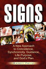 Signs: A New Approach to Coincidence, Synchronicity, Guidance, Life Purpose, and God's Plan by Robert Perry (Paperback / softback, 2009)